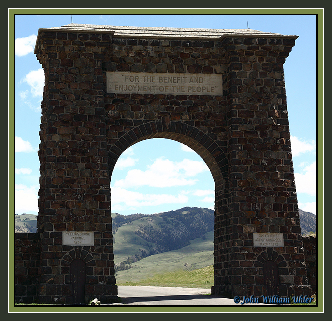 Historical Roosevelt Arch at the North Entrance of Yellowstone National Park by John William Uhler © Page Makers LLC and Yellowstone Media All Rights Reserved