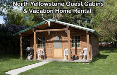 North Yellowstone Guest Cabins & Vacation Home Rental